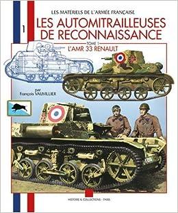 Les Automitrailleuses De Reconnaissance: L Amr 33 Renault