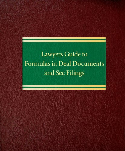 Lawyers Guide to Formulas in Deal Documents and Sec Filings (Corporate Securities)