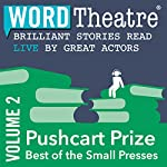 WordTheatre: Pushcart Prize: Best of the Small Presses, Volume 2 | Brian Doyle,Marvin Cohen,Philip Dacey,David Schuman,Peter Moore Smith