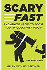 Scary Fast: 7 Advanced Hacks to Boost Your Productivity 1,000x Paperback