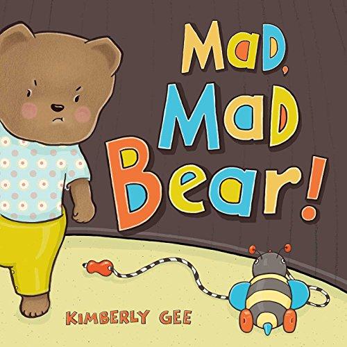 Mad, Mad Bear! (Bear's Feelings)