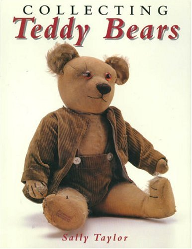 Collecting Teddy Bears Sally Taylor