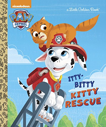 Little Girl Bitty Baby (The Itty-Bitty Kitty Rescue (Paw Patrol) (Little Golden Book))