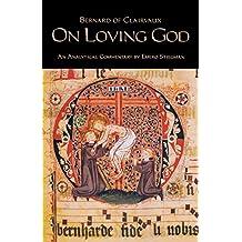 Bernard of Clairvaux: On Loving God