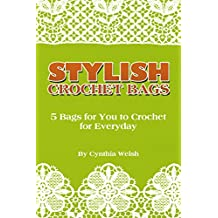 Crochet Bags: 5 Bags for You to Crochet for Everyday (Stylish Crochet Bags)