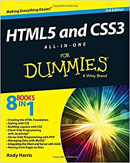 ccb9c2268ee HTML5 and CSS3 All–in–One For Dummies For Dummies Series: Amazon.in: Andy  Harris: Books