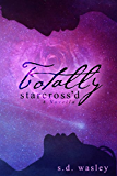 Totally Starcross'd: A Novella