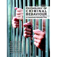 Psychology of Criminal Behaviour: A Canadian Perspective (2nd Edition)