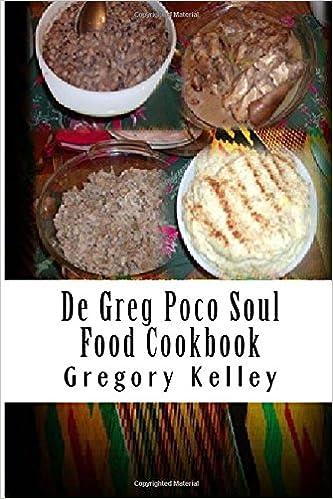 De greg poco soul food cookbook spanish edition gregory kelley de greg poco soul food cookbook spanish edition gregory kelley 9781508807452 amazon books forumfinder Image collections