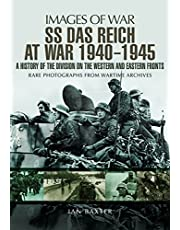 SS Das Reich At War 1939–1945: A History of the Division on the Western and Eastern Fronts