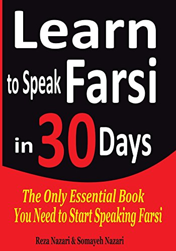 Learn To Speak Farsi In 30 Days The Only Essential Book You Need To