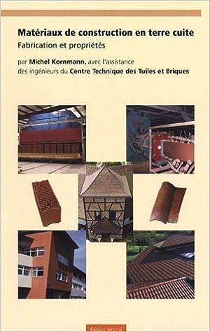 Livres gratuits Matériaux de construction en terre cuite : Fabrication et propriétés epub, pdf
