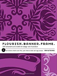 Flourish. Banner. Frame.: 555 Ornaments and Motifs for Design and Illustration by Von Glitschka (2011-09-13)