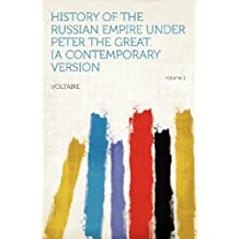 History of the Russian Empire Under Peter the Great. [A Contemporary Version Volume 1