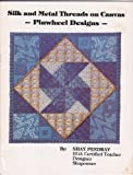 img - for Silk and Metal Threads on Canvas: Pinwheel Designs book / textbook / text book