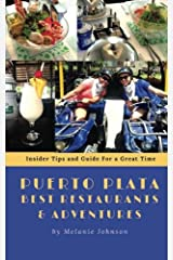 Puerto Plata Best Restaurants and Adventures: Insider Tips and Guide for a Great Time Paperback