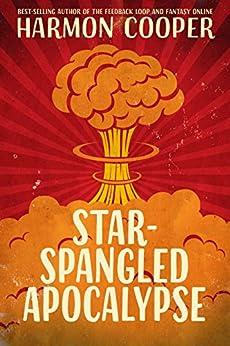 Star-Spangled Apocalypse by [Cooper, Harmon]