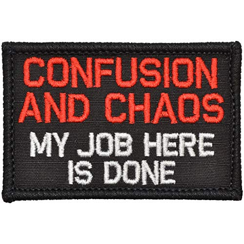 Confusion and Chaos My Job Here is Done - 2x3 Patch - ()