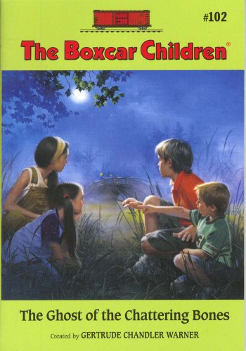 The Ghost Of The Chattering Bones (Boxcar Children Mysteries) - Book #102 of the Boxcar Children