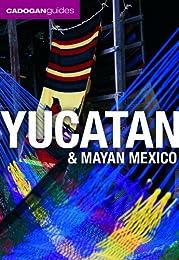Yucatan & Mayan Mexico, 3rd (Country & Regional Guides - Cadogan)