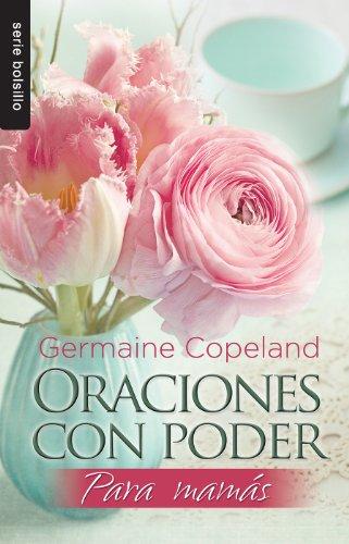 Oraciones con poder para mamás//Prayers That Avail Much for Moms (Serie Bolsillo) (Spanish Edition)