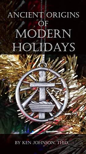 Ancient Origins of Modern Holidays (And Paganism Christmas Tree)