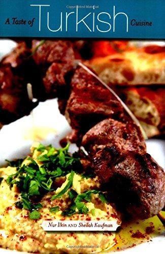 A Taste of Turkish Cuisine by Nur Ilkin, Sheilah Kaufman