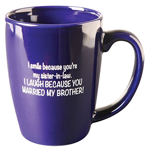 What on Earth I Smile Because You're My Sister-In-Law Coffee Mug - I Laugh Because You Married My Brother, Cobalt Blue
