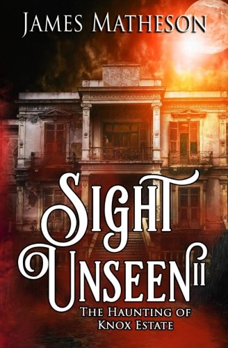 Sight Unseen II: The Haunting Of Knox Estate (Volume 2) pdf epub