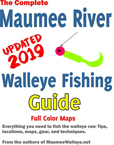 Pdf Outdoors Maumee River Walleye Fishing Guide: Everything you need to know to catch walleye on the Maumee River