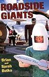 Roadside Giants, Brian Butko and Sarah Butko, 0811732282