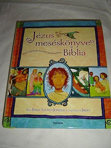Jézus meséskönyve, a Biblia - Ott rejtőzik minden történetben / The Jesus Storybook Bible (Hungarian Edition) Gyermekbiblia 4-8 Éves Korosztálynak - Hungarian Children's Bible