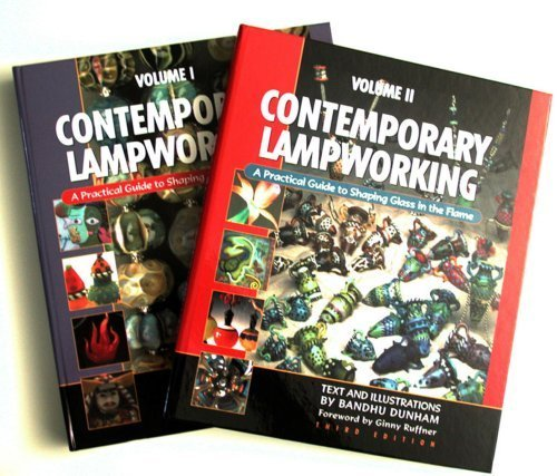 Contemporary Lampworking: A Practical Guide to Shaping Glass in the Flame (Volume 1 and 2) Third Edition 3rd edition by Bandhu Scott Dunham (2003) Hardcover-spiral