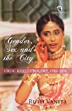 img - for Gender, Sex and the City: Urdu Rekhti Poetry, 1780-1870 book / textbook / text book