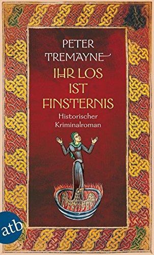 Ihr Los ist Finsternis: Historischer Kriminalroman (Schwester Fidelma ermittelt, Band 29) Taschenbuch – 5. Oktober 2018 Peter Tremayne Bela Wohl Aufbau Taschenbuch 3746634571