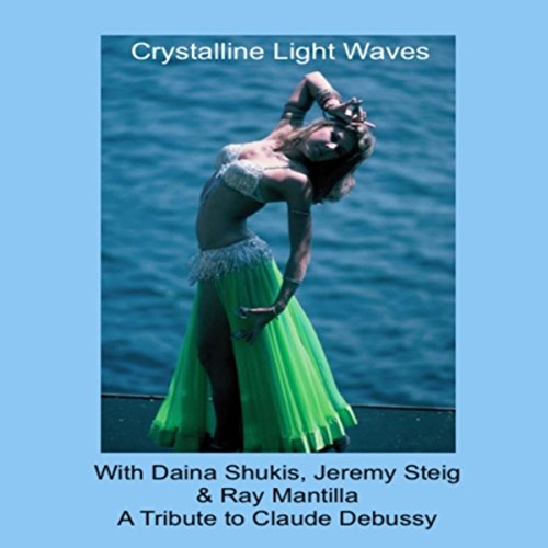 Lightwave Audio - Crystalline Light Waves: A Tribute to Claude Debussy