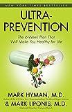 Ultraprevention, Mark Hyman and Mark Liponis, 0743448839