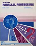 Parallel Processing, Robert H. Kuhn and David A. Padua, 0818603674