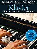 Nur Für Anfänger - Klavier (leicht verständlicher & klar gegleiderter Einsteigerkurs für Klavier): Lehrmaterial für Klavier