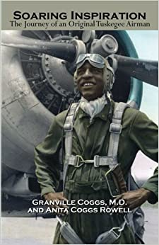 Book Soaring Inspiration: The Journey of an Original Tuskegee Airman (Volume 1)