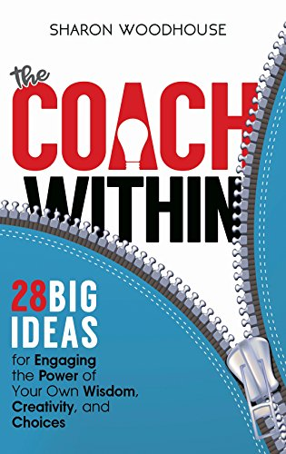 the-coach-within-28-big-ideas-for-engaging-the-power-of-your-own-wisdom-creativity-and-choices