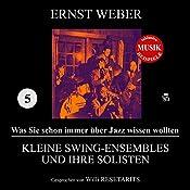Kleine Swing-Ensembles und ihre Solisten (Was Sie schon immer über Jazz wissen wollten 5)   Ernst Weber