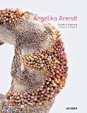 Angelika Arendt: Sculpture and Drawing, Hendrik Bündge, 3866789599