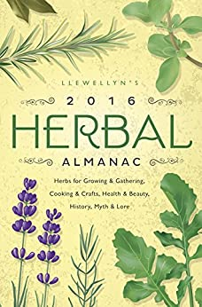 Llewellyn 39 s 2016 herbal almanac herbs for growing gathering cooking crafts health - Medicinal herbs harvest august dry store ...