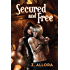 Secured and Free (Entwined Dreams Book 2)