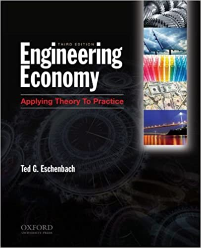 Engineering Economy Applying Theory To Practice 3rd Edition Ted G Eschenbach 9780199772766 Amazon Com Books