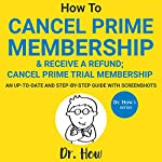 How to Cancel Prime Membership and Receive a Refund: Dr. How's Series |  Dr How