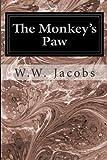 The Monkey's Paw, W. W. Jacobs, 1497339863