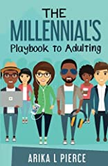 Adulting is a Blast! (said no one ever) The Millennial's Playbook to Adulting is a must-read for any Millennial that is transitioning into a successful adult. Packed full of practical insights, tips, techniques and real-life stories, this is ...