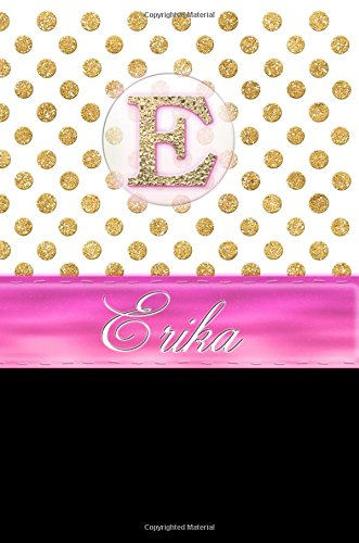 """Download Erika: Personalized Lined Journal Diary Notebook 150 Pages, 6"""" x 9"""" (15.24 x 22.86 cm), Durable Soft Cover pdf"""